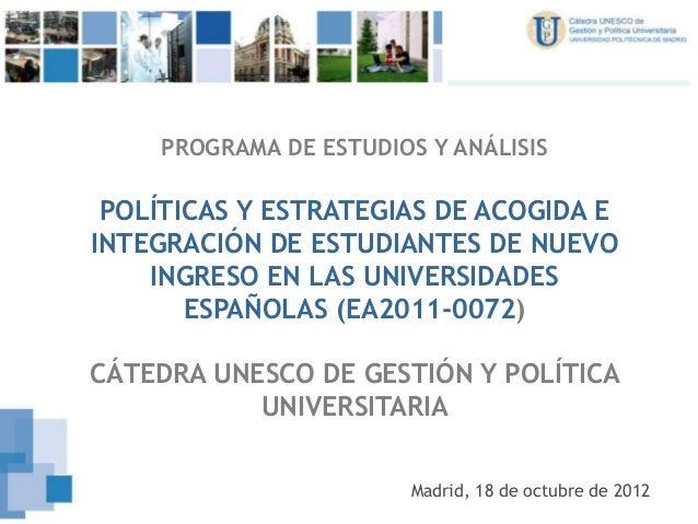 PROGRAMA DE ESTUDIOS Y ANÁLISIS POLÍTICAS Y ESTRATEGIAS DE ACOGIDA EINTEGRACIÓN DE ESTUDIANTES DE NUEVO    INGRESO EN LAS ...