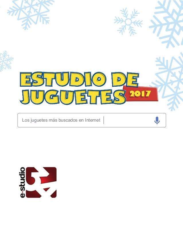 Juguetes 2017 Informe Online Juguetes Estudio34 Informe Online ZwXiOPuTk
