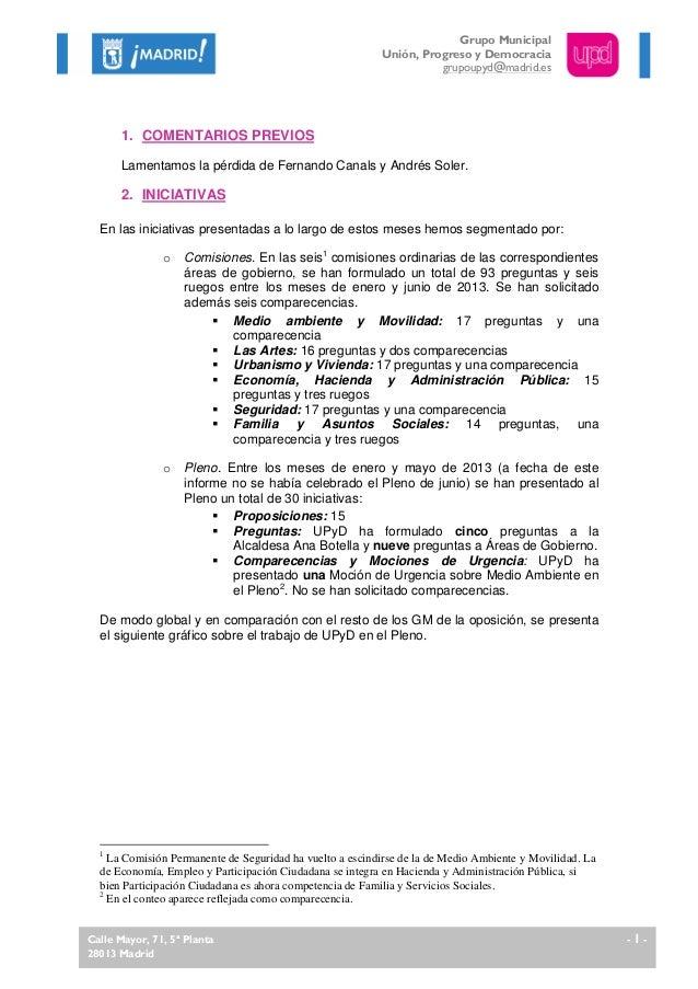 Grupo MunicipalUnión, Progreso y Democraciagrupoupyd@madrid.esCalle Mayor, 71, 5ª Planta - 1 -28013 Madrid1. COMENTARIOS P...