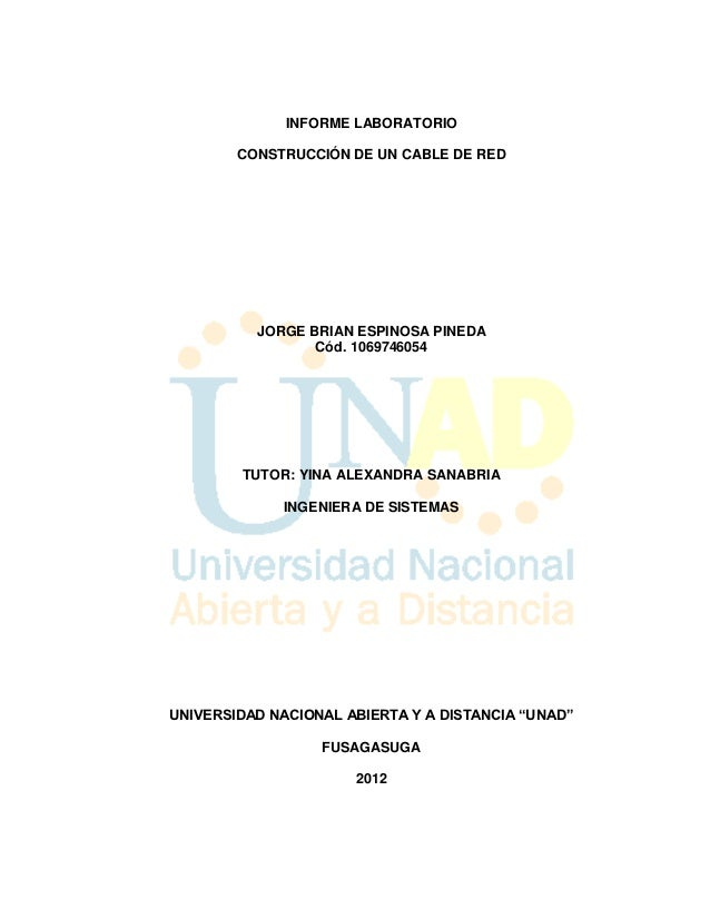 INFORME LABORATORIO        CONSTRUCCIÓN DE UN CABLE DE RED          JORGE BRIAN ESPINOSA PINEDA                 Cód. 10697...