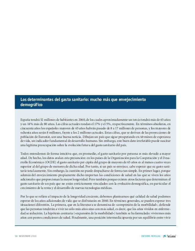 18 NOVIEMBRE 2010 INFORME MENSUAL Los determinantes del gasto sanitario: mucho más que envejecimiento demográfico España t...