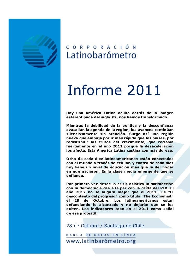 Informe 2011Hay una América Latina oculta detrás de la imagenestereotipada del siglo XX, nos hemos transformado.Mientras l...