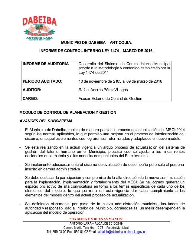 MUNICIPIO DE DABEIBA – ANTIOQUIA. INFORME DE CONTROL INTERNO LEY 1474 – MARZO DE 2016. INFORME DE AUDITORIA: Desarrollo de...