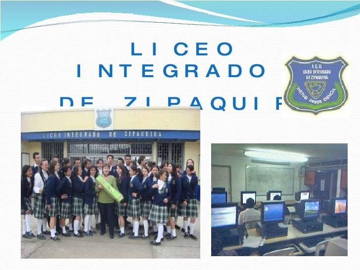LICEO INTEGRADO  DE ZIPAQUIRÁ
