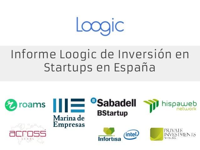Informe Loogic de Inversión en Startups en España