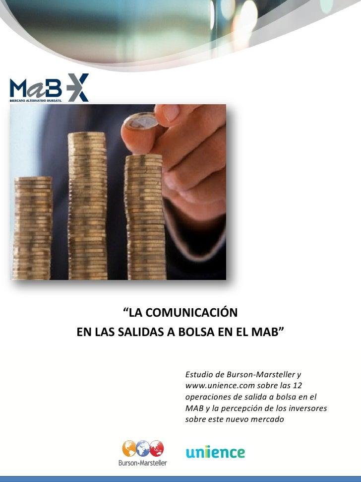 """""""LA COMUNICACIÓNEN LAS SALIDAS A BOLSA EN EL MAB""""                 Estudio de Burson-Marsteller y                 www.unien..."""