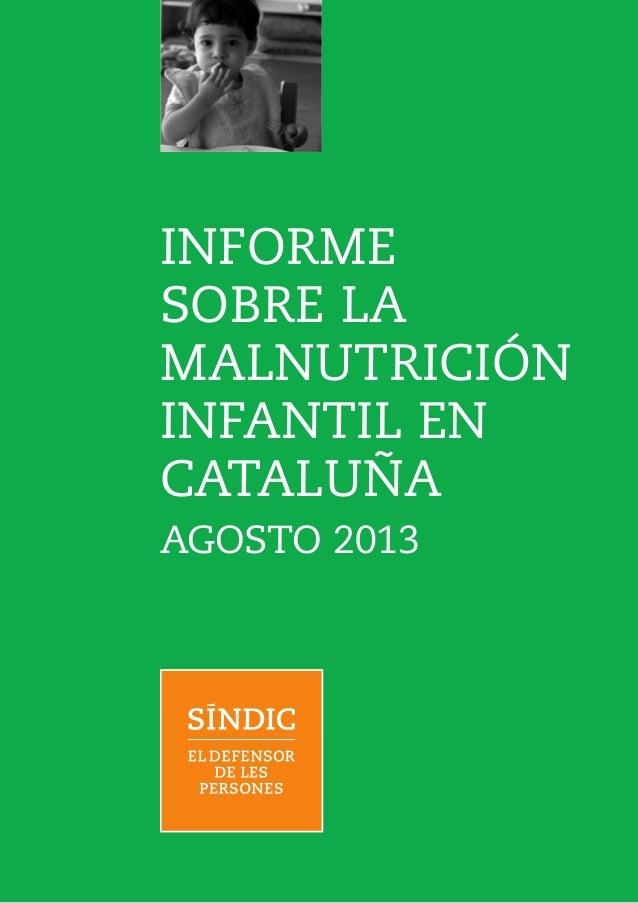 INFORME SOBRE LA MALNUTRICIÓN INFANTIL EN CATALUÑA AGOSTO 2013
