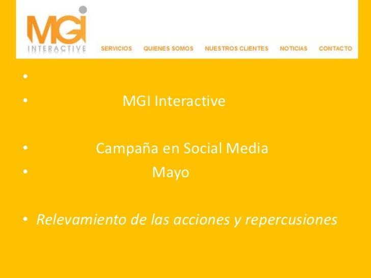 MGI Interactive<br />                Campaña en Social Media<br />         Mayo<br />Relevamiento d...