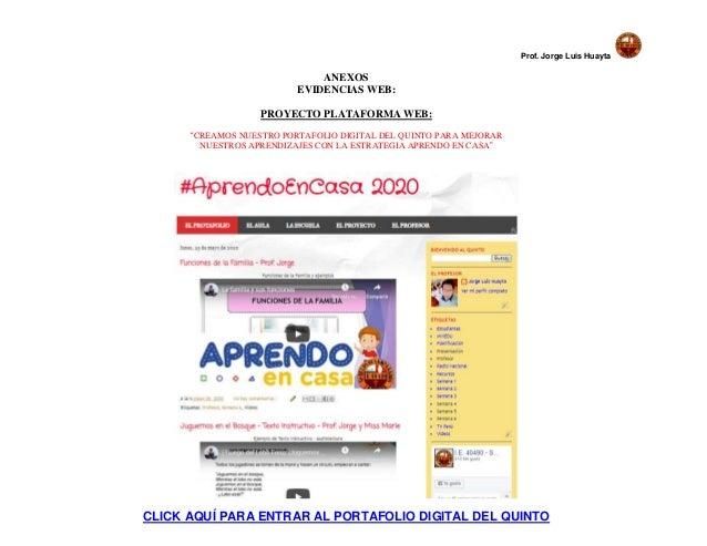 """Prof. Jorge Luis Huayta ANEXOS EVIDENCIAS WEB: PROYECTO PLATAFORMA WEB: """"CREAMOS NUESTRO PORTAFOLIO DIGITAL DEL QUINTO PAR..."""
