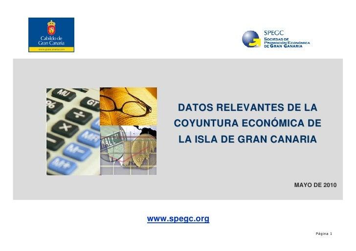 DATOS RELEVANTES DE LA      COYUNTURA ECONÓMICA DE       LA ISLA DE GRAN CANARIA                             MAYO DE 2010 ...