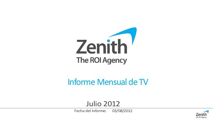 Informe Mensual de TV       Julio 2012 Fecha del Informe:   03/08/2012