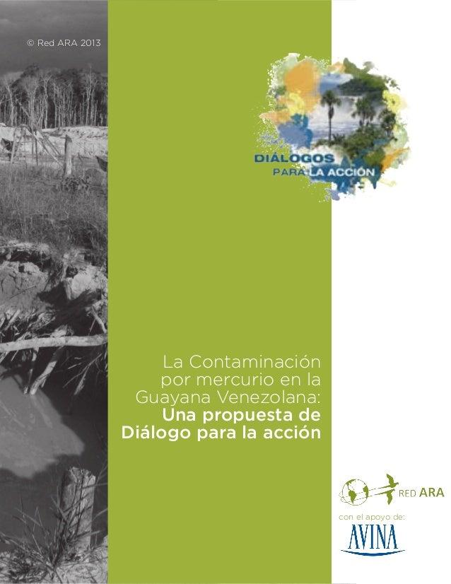 © Red ARA 2013  La Contaminación por mercurio en la Guayana Venezolana: Una propuesta de Diálogo para la acción  con el ap...