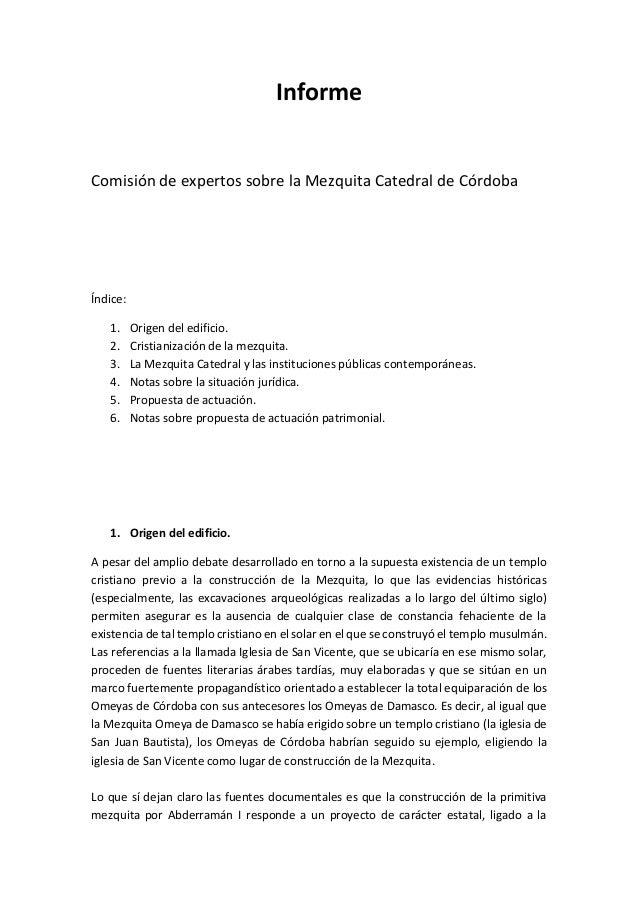 Informe Comisión de expertos sobre la Mezquita Catedral de Córdoba Índice: 1. Origen del edificio. 2. Cristianización de l...