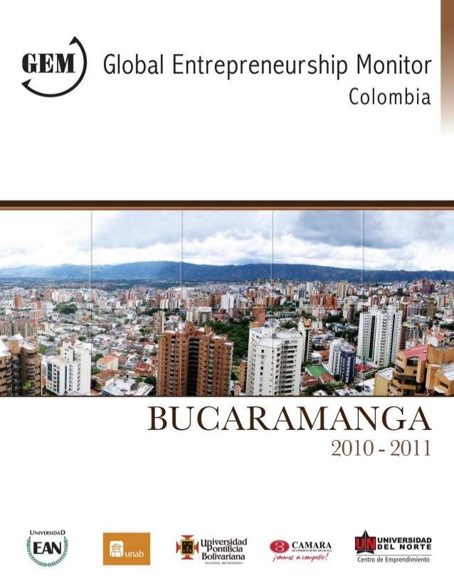 Reporte GEM Colombia regiones / Bucaramanga 2010-2011ISBN 978-958-741-150-8© 2011, Liyis Gómez Núñez, Piedad Martínez Cara...