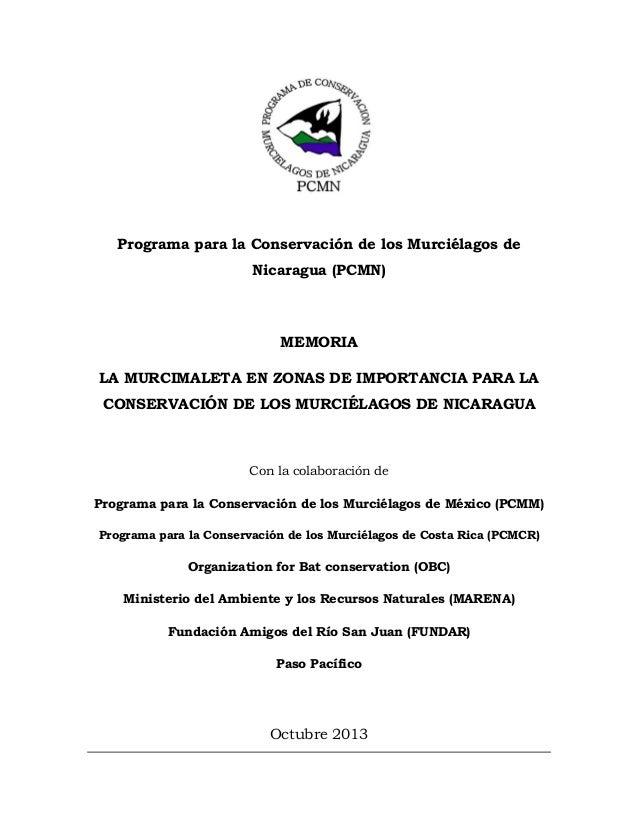 Programa para la Conservación de los Murciélagos de Nicaragua (PCMN)  MEMORIA LA MURCIMALETA EN ZONAS DE IMPORTANCIA PARA ...