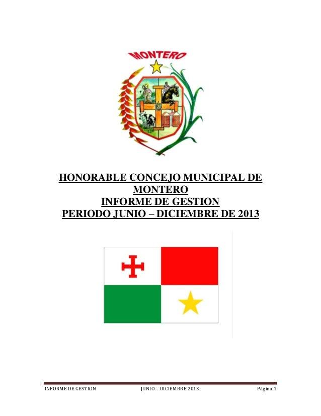 HONORABLE CONCEJO MUNICIPAL DE MONTERO INFORME DE GESTION PERIODO JUNIO – DICIEMBRE DE 2013  INFORME DE GESTION  JUNIO – D...