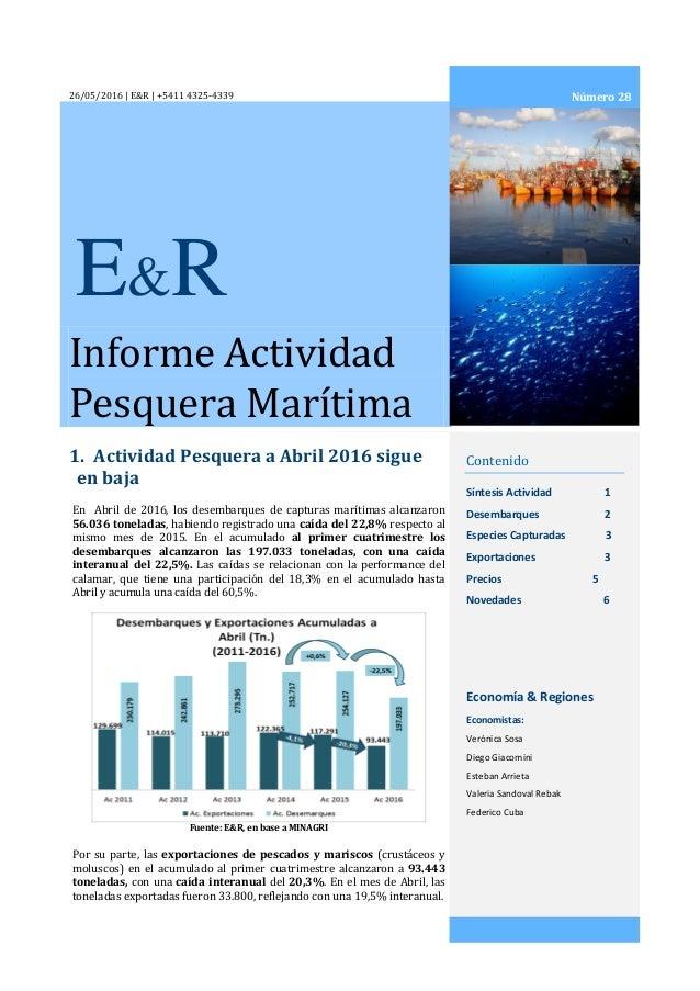 26/05/2016 | E&R | +5411 4325-4339 Informe Actividad Pesquera Marítima 1. Actividad Pesquera a Abril 2016 sigue en baja Co...