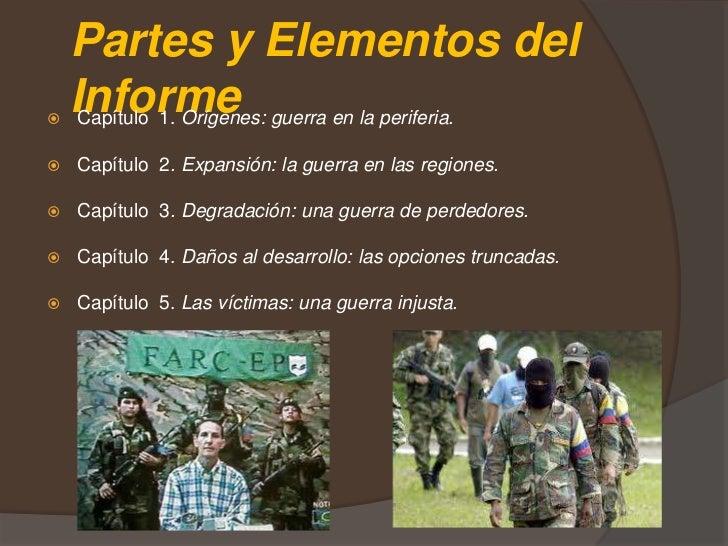 Partes y Elementos del Informe<br />Capítulo  1. Orígenes: guerra en la periferia.<br />Capítulo  2. Expansión: la guerra ...