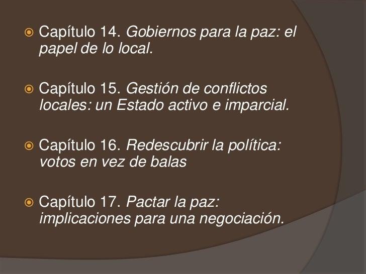 Capítulo 14. Gobiernos para la paz: el papel de lo local. <br />Capítulo 15. Gestión de conflictos locales: un Estado acti...