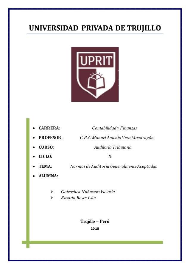 UNIVERSIDAD PRIVADA DE TRUJILLO  CARRERA: Contabilidad y Finanzas  PROFESOR: C.P.C ManuelAntonio Vera Mondragón  CURSO:...