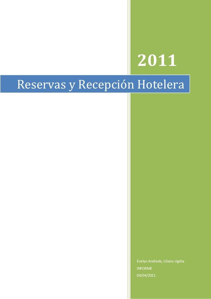 Reservas y Recepción Hotelera2011Evelyn Andrade, Liliana UgshaINFORME04/04/2011Reservas y Recepción Hotelera<br />INFORME ...