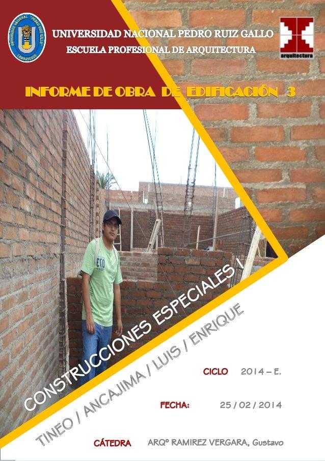 ESCUELA PROFESIONAL DE ARQUITECTURA  INFORME DE OBRA DE EDIFICACION 3  ÍNDICE INTRODUCCION INFORME TÉCNICO 1. SOBRECIMIENT...