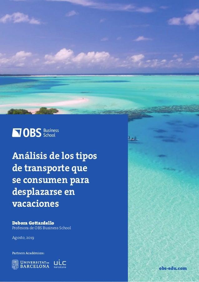 El consumo de gasolina en vacaciones. La elección del medio de transporte. Débora Gottarello Profesora de OBS Business Sch...
