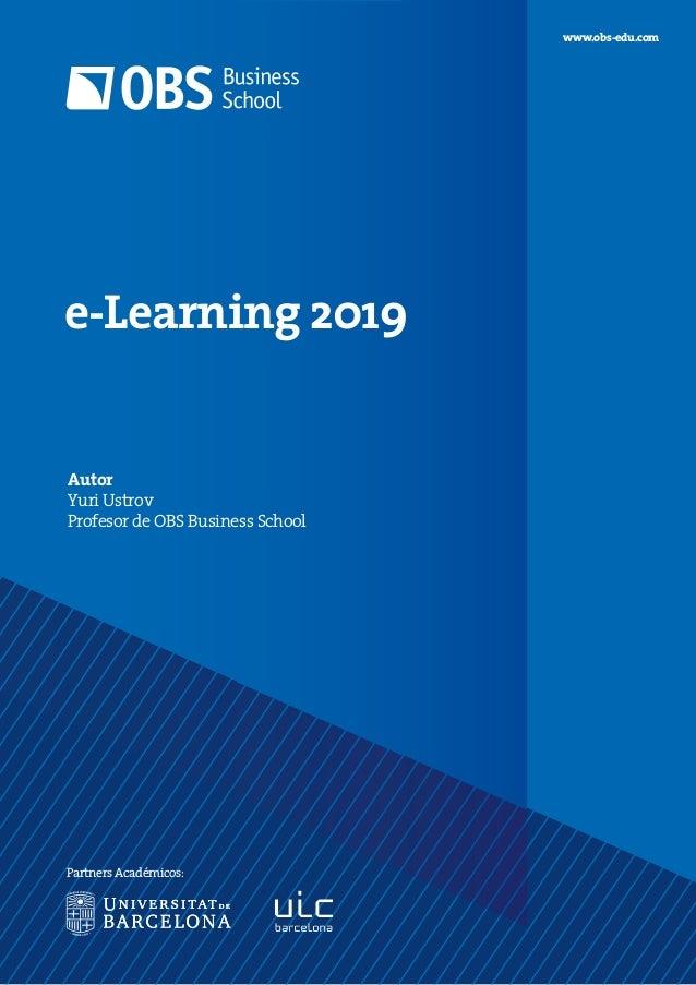 Autor Yuri Ustrov Profesor de OBS Business School www.obs-edu.com Partners Académicos: e-Learning 2019