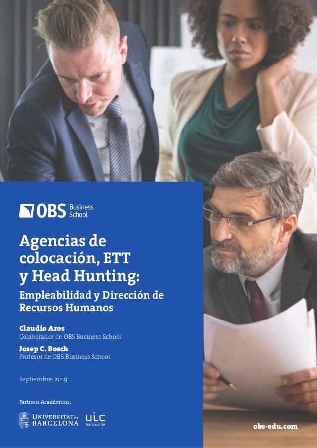 Agencias de colocación, ETT y Head Hunting: Empleabilidad y Dirección de Recursos Humanos obs-edu.com Claudio Aros Colabor...