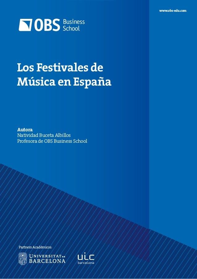 Autora Natividad Buceta Albillos Profesora de OBS Business School www.obs-edu.com Partners Académicos: Los Festivales de M...