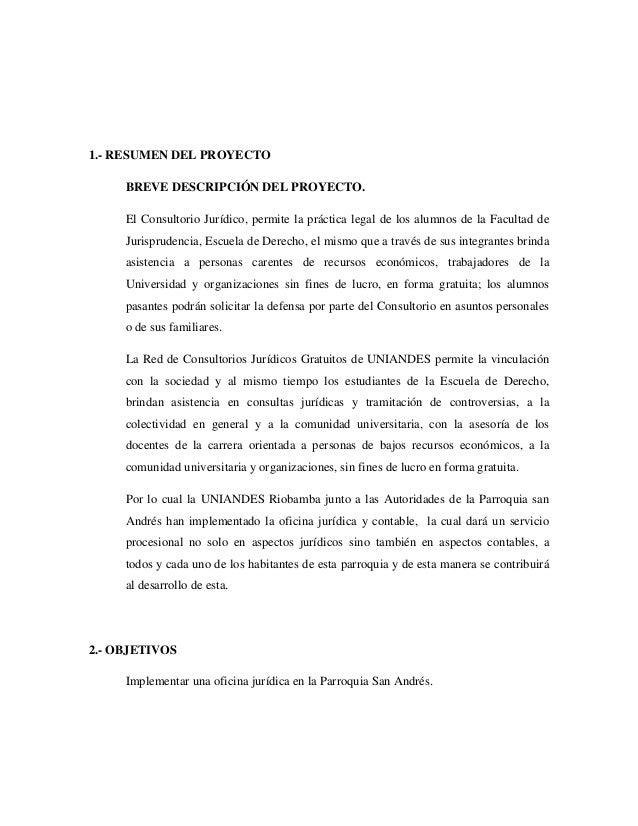 1.- RESUMEN DEL PROYECTO BREVE DESCRIPCIÓN DEL PROYECTO. El Consultorio Jurídico, permite la práctica legal de los alumnos...