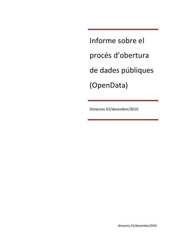 Informe sobre elprocés d'oberturade dades públiques(OpenData)Dimecres 01/desembre/2010              dimecres, 01/desembre/...