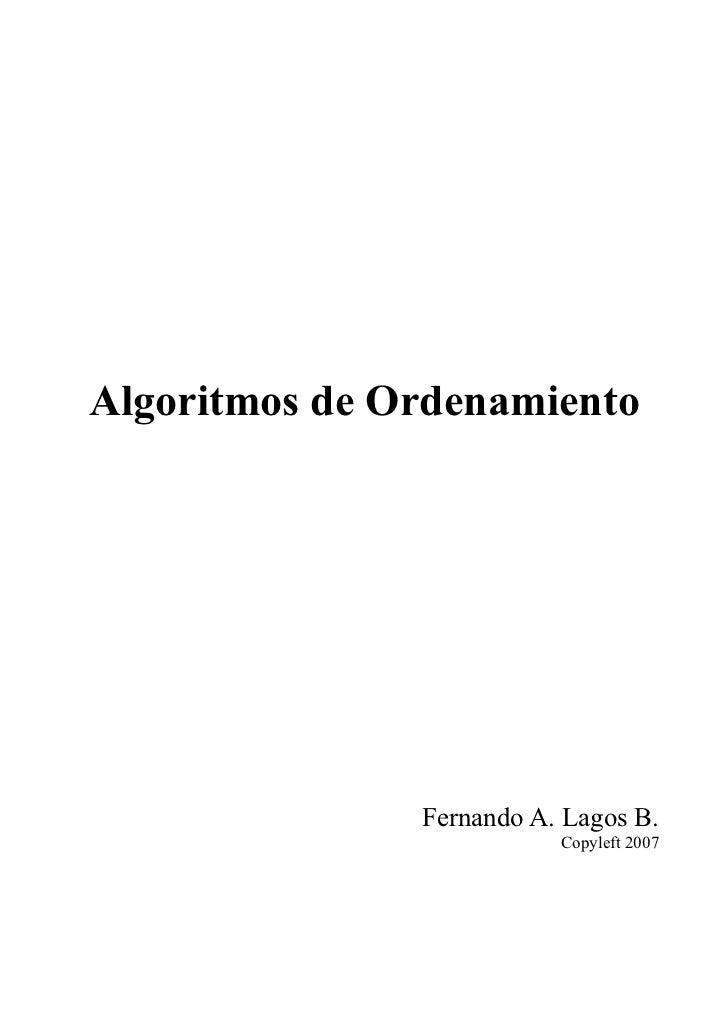 Algoritmos de Ordenamiento               Fernando A. Lagos B.                          Copyleft 2007