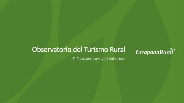 Observatorio del Turismo Rural El Consumer Journey del viajero rural