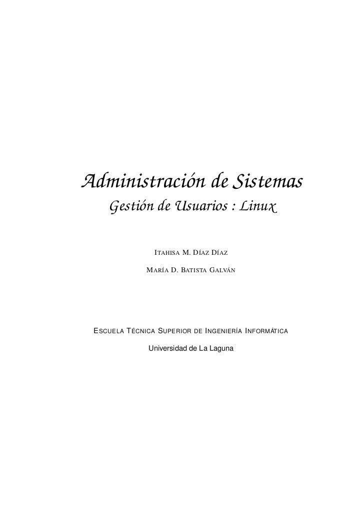 Administración de Sistemas    Gestión de Usuarios : Linux                 I TAHISA M. D ÍAZ D ÍAZ               M ARÍA D. ...