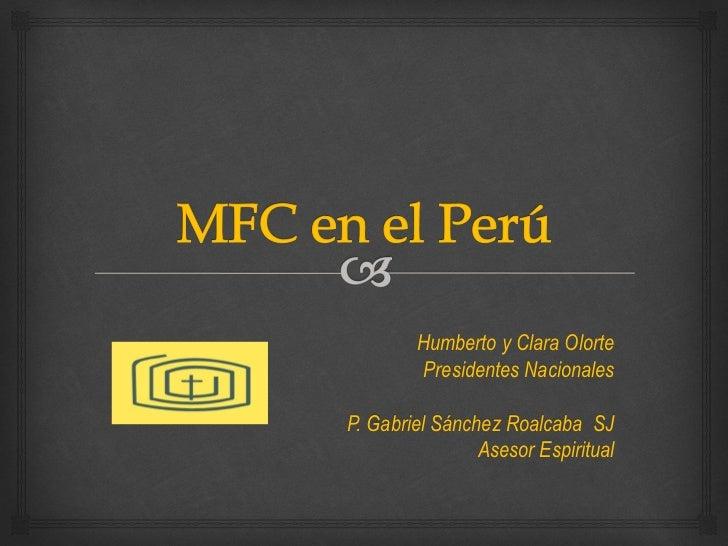 Humberto y Clara Olorte        Presidentes NacionalesP. Gabriel Sánchez Roalcaba SJ                Asesor Espiritual