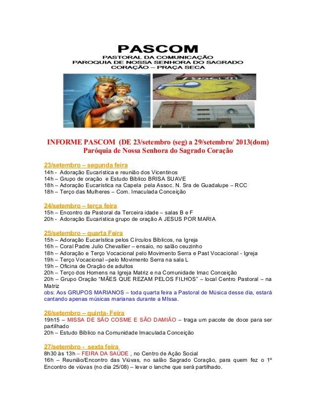 INFORME PASCOM (DE 23/setembro (seg) a 29/setembro/ 2013(dom) Paróquia de Nossa Senhora do Sagrado Coração 23/setembro – s...