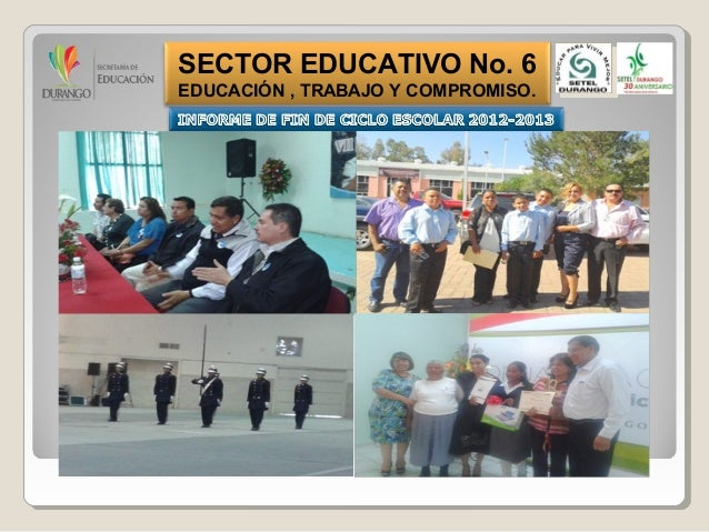 SECTOR EDUCATIVO No. 6 EDUCACIÓN , TRABAJO Y COMPROMISO.