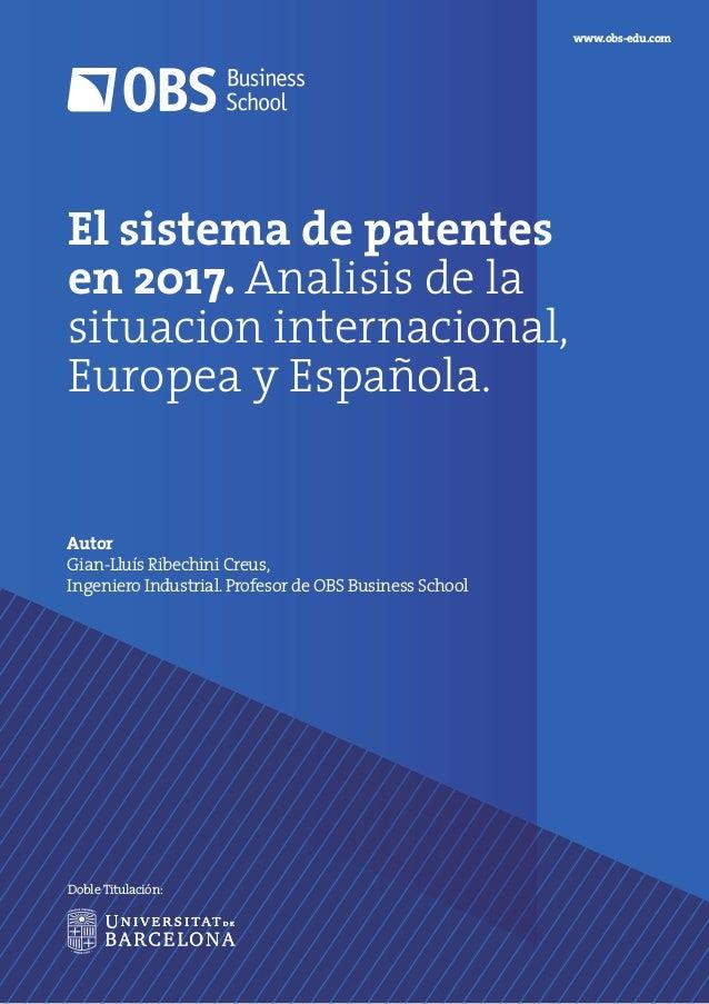 El sistema de patentes en 2017. Analisis de la situacion internacional, Europea y Española. Autor Gian-Lluís Ribechini Cre...