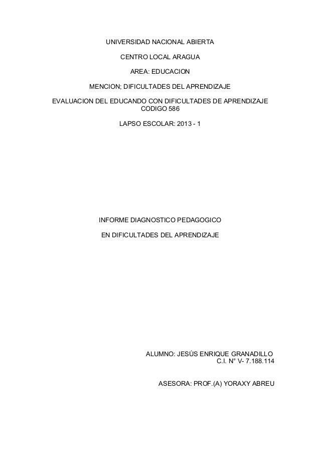 UNIVERSIDAD NACIONAL ABIERTACENTRO LOCAL ARAGUAAREA: EDUCACIONMENCION; DIFICULTADES DEL APRENDIZAJEEVALUACION DEL EDUCANDO...