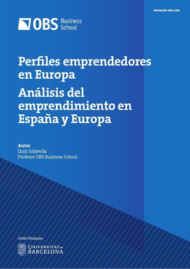 Perfiles emprendedores en Europa Análisis del emprendimiento en España y Europa Autor Lluís Soldevila Profesor OBS Busines...