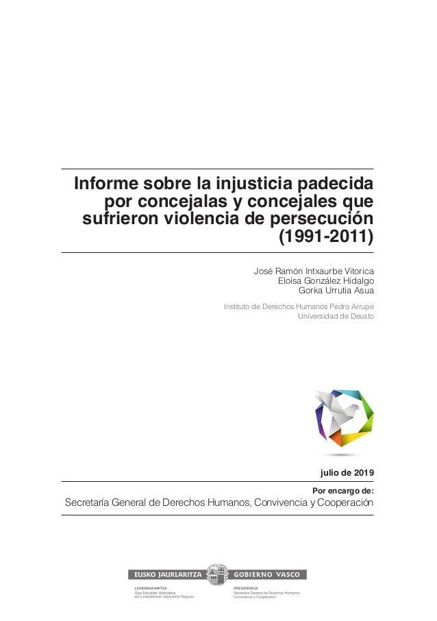 Por encargo de: Secretaría General de Derechos Humanos, Convivencia y Cooperación julio de 2019 Informe sobre la injustici...