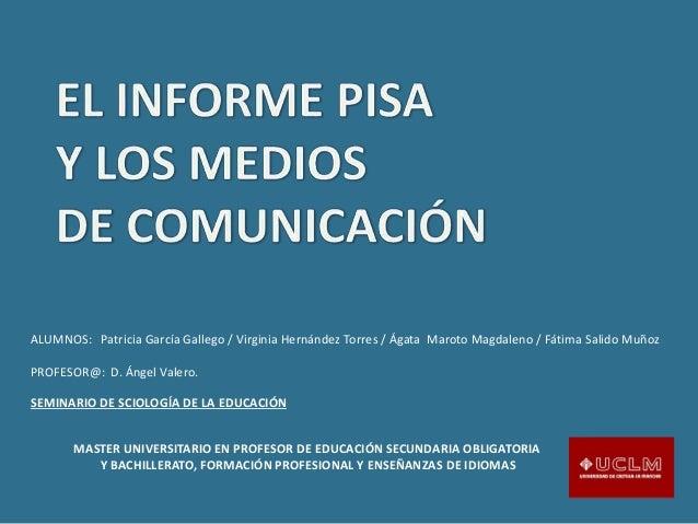 ALUMNOS: Patricia García Gallego / Virginia Hernández Torres / Ágata Maroto Magdaleno / Fátima Salido Muñoz  PROFESOR@: D....