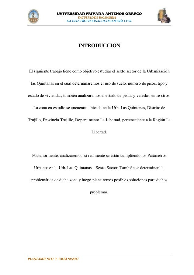 UNIVERSIDAD PRIVADA ANTENOR ORREGO FACULTAD DE INGENIERÍA ESCUELA PROFESIONAL DE INGENIERÍA CIVIL  INTRODUCCIÓN  El siguie...