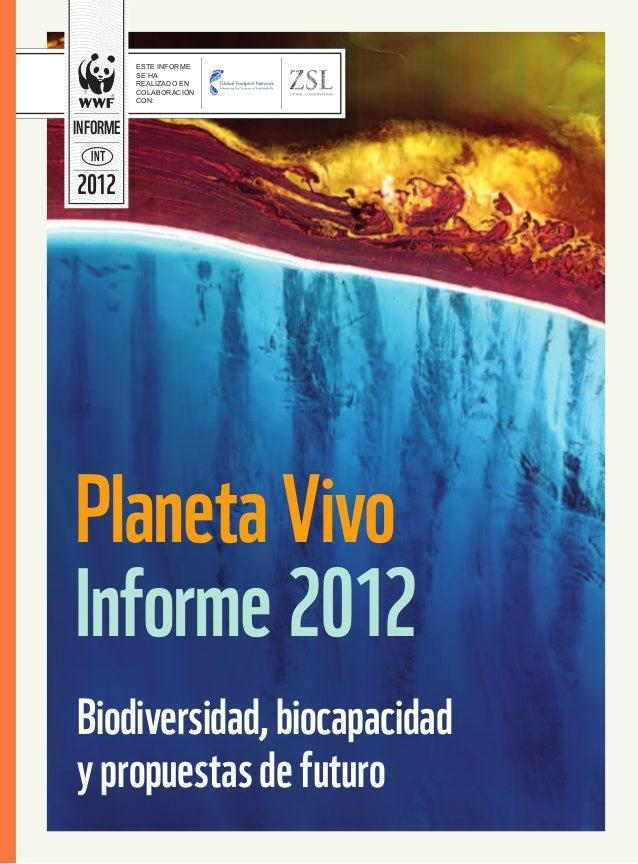 ESTE INFORME          SE HA          REALIZADO EN          COLABORACIÓN          CON:INFORME  IN T2012Planeta VivoInforme ...