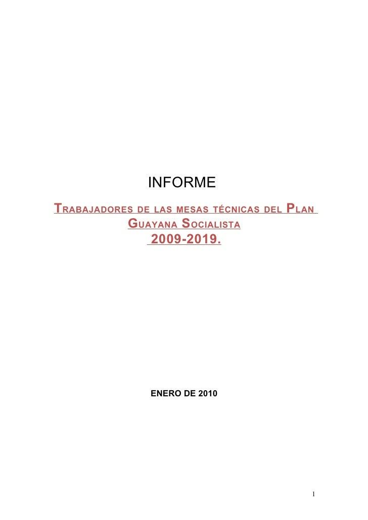 INFORME TRABAJADORES DE LAS MESAS TÉCNICAS   DEL   PLAN            GUAYANA SOCIALISTA                2009-2019.           ...