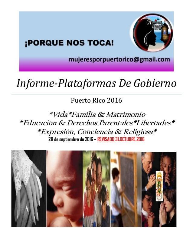 Informe-Plataformas De Gobierno Puerto Rico 2016 *Vida*Familia & Matrimonio *Educación & Derechos Parentales*Libertades* *...