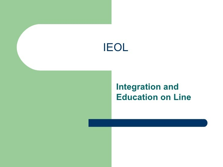 IEOL  Integration and Education on Line