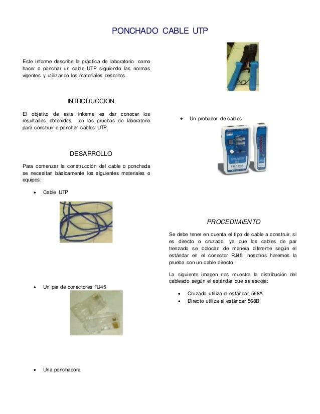 PONCHADO CABLE UTP  Este informe describe la práctica de laboratorio como  hacer o ponchar un cable UTP siguiendo las norm...