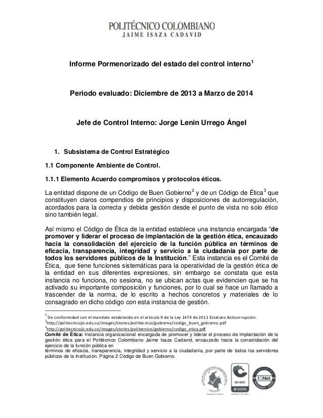 Informe Pormenorizado del estado del control interno1 Periodo evaluado: Diciembre de 2013 a Marzo de 2014 Jefe de Control ...